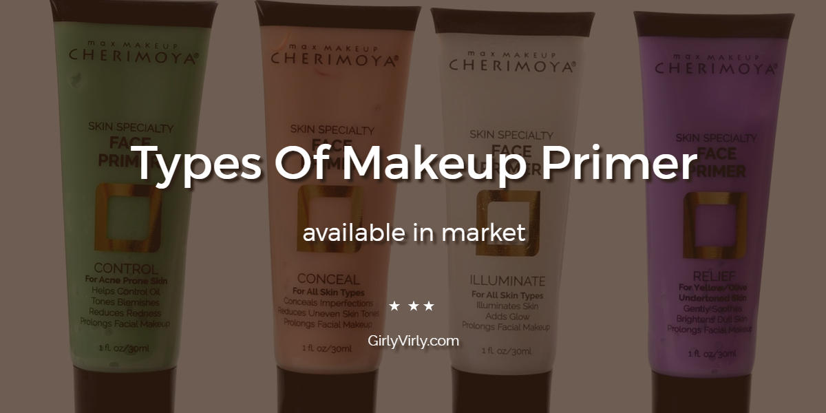 Types Of Makeup Primer